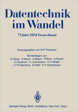 Datentechnik im Wandel: 75 Jahre IBM Deutschland Wissenschaftliches Jubilaumssymposium