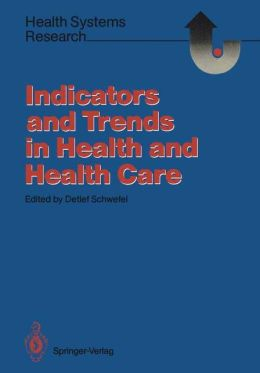 Indicators and Trends in Health and Health Care