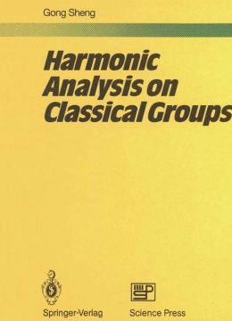 Harmonic Analysis on Classical Groups