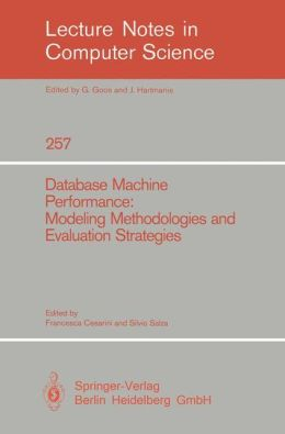Database Machine Performance: Modeling Methodologies and Evaluation Strategies