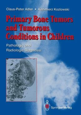Primary Bone Tumors and Tumorous Conditions in Children: Pathologic and Radiologic Diagnosis