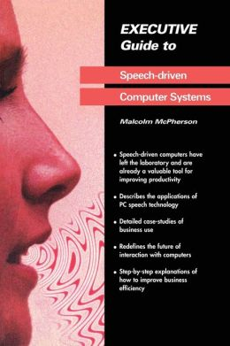 Executive Guide to Speech-Driven Computer Systems