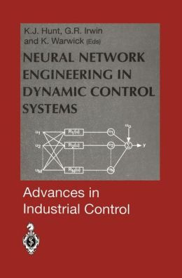 Neural Network Engineering in Dynamic Control Systems: Advances in Industrial Control