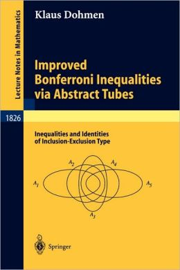 Improved Bonferroni Inequalities via Abstract Tubes: Inequalities and Identities of Inclusion-Exclusion Type