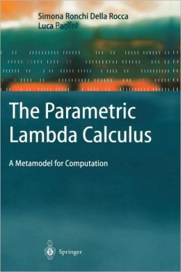 The Parametric Lambda Calculus: A Metamodel for Computation