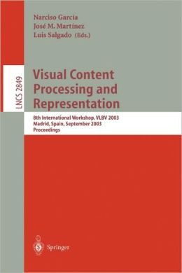 Visual Content Processing and Representation: 8th International Workshop, VLBV 2003, Madrid, Spain, September 18-19, 2003, Proceedings