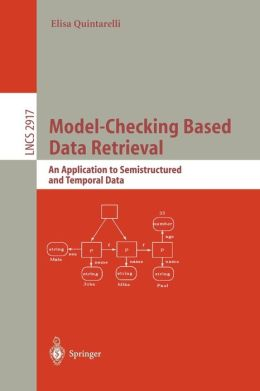 Model-Checking Based Data Retrieval: An Application to Semistructured and Temporal Data