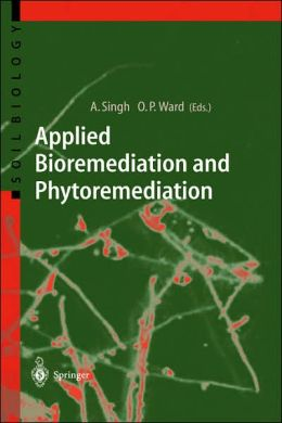 Applied Bioremediation and Phytoremediation