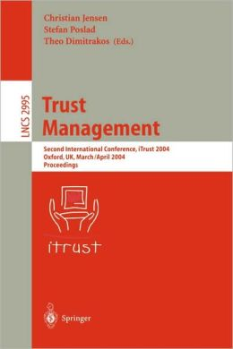 Trust Management: Second International Conference, iTrust 2004, Oxford, UK, March 29 - April 1, 2004, Proceedings