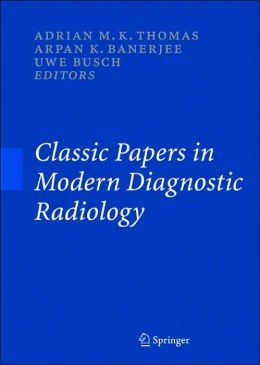 Classic Papers in Modern Diagnostic Radiology