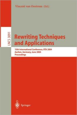 Rewriting Techniques and Applications: 15th International Conference, RTA 2004, Aachen, Germany, June 3-5, 2004, Proceedings