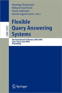Flexible Query Answering Systems: 6th International Conference, FQAS 2004, Lyon, France, June 24-26, 2004, Proceedings