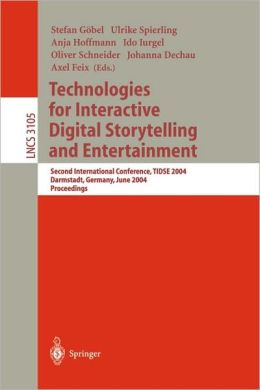 Technologies for Interactive Digital Storytelling and Entertainment: Second International Conference, TIDSE 2004, Darmstadt, Germany, June 24-26, 2004, Proceedings