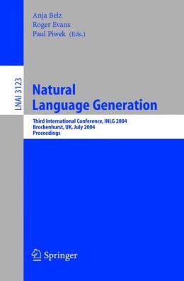 Natural Language Generation: Third International Conference, INLG 2004, Brockenhurst, UK, July 14-16, 2004, Proceedings