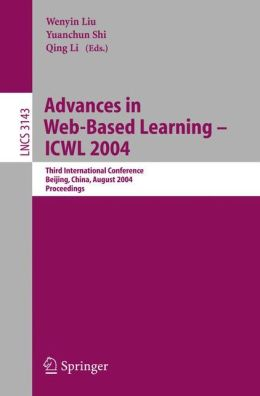 Advances in Web-Based Learning - ICWL 2004: Third International Conference, Beijing, China, August 8-11, 2004, Proceedings