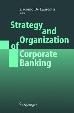 Strategy and Organization of Corporate Banking