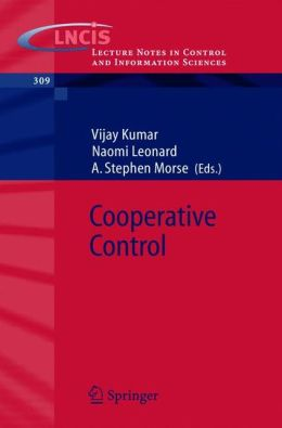 Cooperative Control: A Post-Workshop Volume, 2003 Block Island Workshop on Cooperative Control