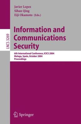 Information and Communications Security: 6th International Conference, ICICS 2004, Malaga, Spain, October 27-29, 2004. Proceedings