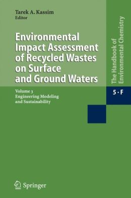 Environmental Impact Assessment of Recycled Wastes on Surface and Ground Waters: Engineering Modeling and Sustainability