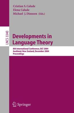 Developments in Language Theory: 8th International Conference, DLT 2004, Auckland, New Zealand, December 13-17, Proceedings