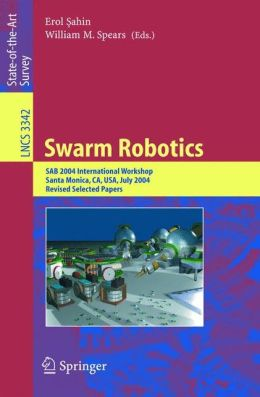 Swarm Robotics: SAB 2004 International Workshop, Santa Monica, CA, USA, July 17, 2004, Revised Selected Papers