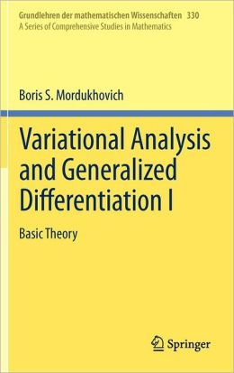 Variational Analysis and Generalized Differentiation I: Basic Theory