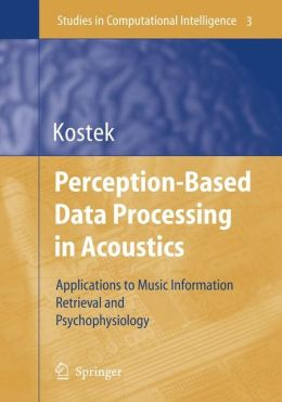 Perception-Based Data Processing in Acoustics: Applications to Music Information Retrieval and Psychophysiology of Hearing