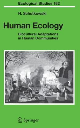 Human Ecology: Biocultural Adaptations in Human Communities