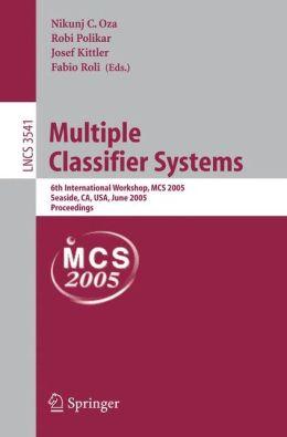 Multiple Classifier Systems: 6th International Workshop, MCS 2005, Seaside, CA, USA, June 13-15, 2005, Proceedings