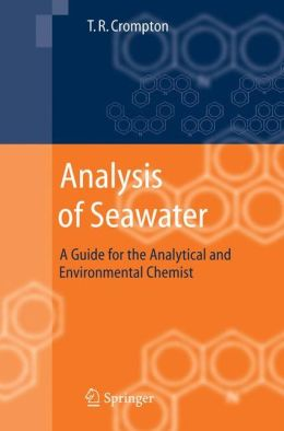 Analysis of Seawater: A Guide for the Analytical and Environmental Chemist