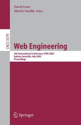 Web Engineering: 5th International Conference, ICWE 2005, Sydney, Australia, July 27-29, 2005, Proceedings