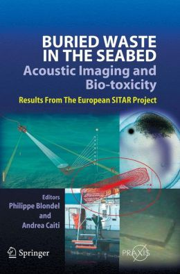 Buried Waste in the Seabed: Acoustic Imaging and Bio-Toxicity; Results from the European SITAR Project