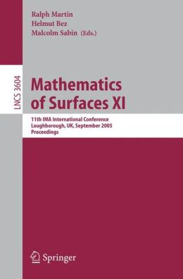 Mathematics of Surfaces XI: 11th IMA International Conference, Loughborough, UK, September 5-7, 2005, Proceedings