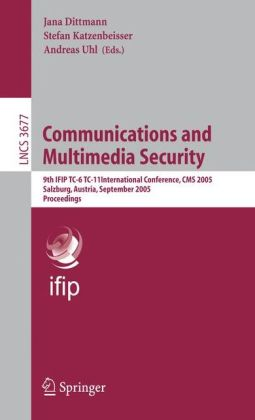 Communications and Multimedia Security: 9th IFIP TC-6 TC-11 International Conference, CMS 2005, Salzburg, Austria, September 19-21, 2005, Proceedings