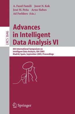 Advances in Intelligent Data Analysis VI: 6th International Symposium on Intelligent Data Analysis, IDA 2005, Madrid, Spain, September 8-10, 2005, Proceedings