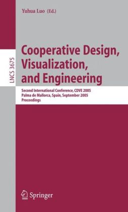 Cooperative Design, Visualization, and Engineering: Second International Conference, CDVE 2005, Palma de Mallorca, Spain, September 18-21, 2005, Proceedings