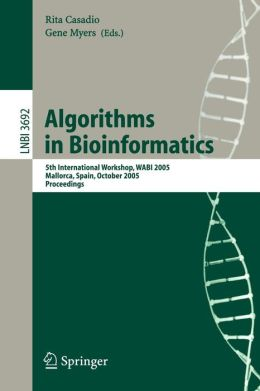Algorithms in Bioinformatics: 5th International Workshop, WABI 2005, Mallorca, Spain, October 3-6, 2005, Proceedings