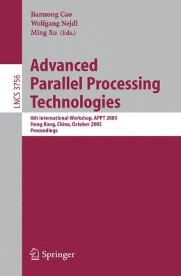 Advanced Parallel Processing Technologies: 6th International Workshop, APPT 2005, Hong Kong, China, October 27-28, 2005, Proceedings