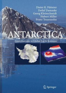 Antarctica: Contributions to Global Earth Sciences