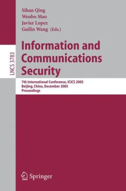 Information and Communications Security: 7th International Conference, ICICS 2005, Beijing, China, December 10-13, 2005, Proceedings