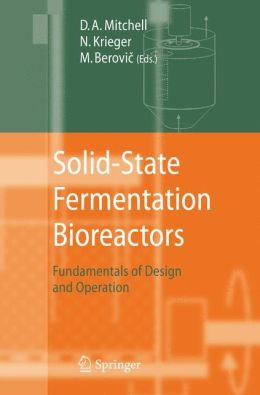 Solid-State Fermentation Bioreactors: Fundamentals of Design and Operation