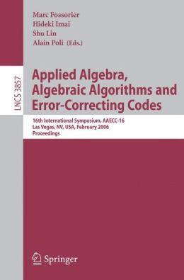 Applied Algebra, Algebraic Algorithms and Error-Correcting Codes: 16th International Symposium, AAECC-16, Las Vegas, NV, USA, February 20-24, 2006, Proceedings