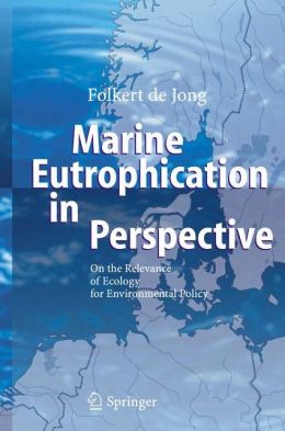 Marine Eutrophication in Perspective: On the Relevance of Ecology for Environmental Policy