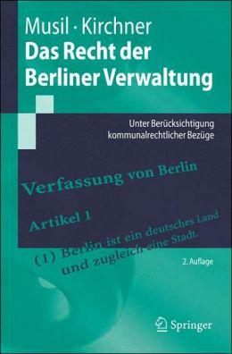 Das Recht der Berliner Verwaltung: Unter Berucksichtigung kommunalrechtlicher Bezuge