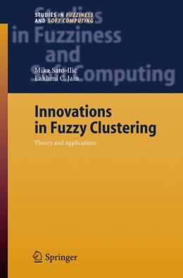 Innovations in Fuzzy Clustering: Theory and Applications