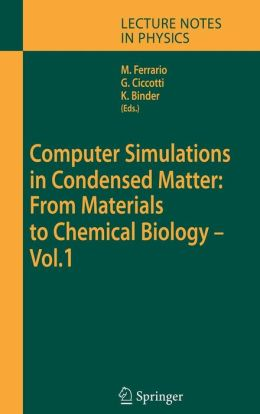 Computer Simulations in Condensed Matter: From Materials to Chemical Biology. Volume 1