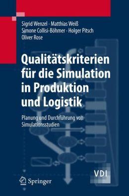 Qualitätskriterien für die Simulation in Produktion und Logistik: Planung und Durchführung von Simulationsstudien