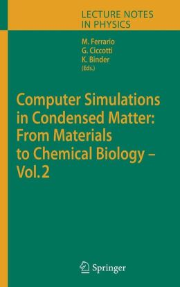 Computer Simulations in Condensed Matter: From Materials to Chemical Biology. Volume 2