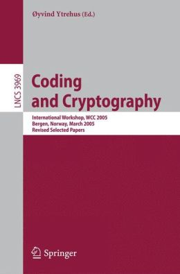 Coding and Cryptography: International Workshop, WCC 2005, Bergen, Norway, March 14-18, 2005, Revised Selected Papers