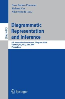 Diagrammatic Representation and Inference: 4th International Conference, Diagrams 2006, Stanford, CA, USA, June 28-30, 2006, Proceedings